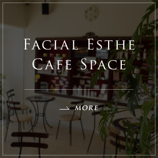 FACIAL ESTHE CAFE SPACE